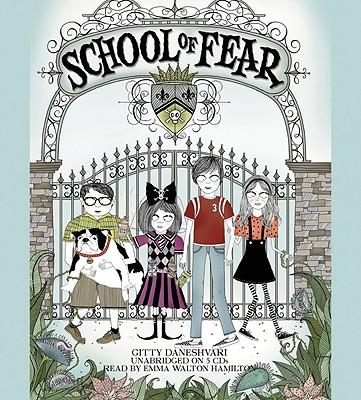 School of Fear - Daneshvari, Gitty, and Hamilton, Emma Walton (Read by)