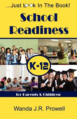 School Readiness for Parents & Children, K-12: School Readiness - Prowell, Wanda J R