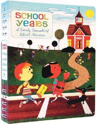 School Years: A Family Keepsake of School Memories - Chronicle Books (Creator)