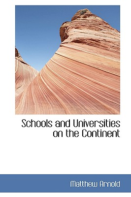 Schools and Universities on the Continent - Arnold, Matthew