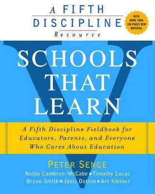 Schools That Learn: A Fifth Discipline Fieldbook for Educators, Parents, and Everyone Who Cares About Education - Senge, Peter, and Cambron-McCabe, Nelda H., and Lucas, Timothy