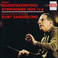 Schostakowitsch; Symphonies Nos. 1 & 6 - Berlin Symphony Orchestra; Kurt Sanderling (conductor)