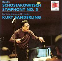 Schostakowitsch: Symphony No. 5 - Berlin Symphony Orchestra; Kurt Sanderling (conductor)
