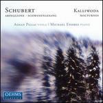 Schubert: Arpeggione; Schwanengesang; Kalliwoda: Nocturnes