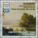 Schubert: Lieder nach Gedichten von Johann Wolfgang von Goethe