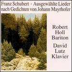 Schubert: Mayrhofer Lieder