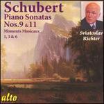 Schubert: Piano Sonatas Nos. 9 & 11; Moments Musicaux