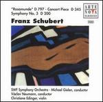 Schubert: Rosamunde D 797; Concert Piece D 345; Symphony No. 3 D 200