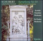 Schubert: Symphony No. 10 and Other Unfinished Symphonies