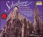 Schubert: The 6 Latin Masses