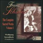 Schubert: The Complete Sacred Works, Vol. 1