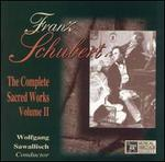 Schubert: The Complete Sacred Works, Vol. 2