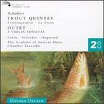 Schubert: Trout Quintet; 3 Violin Sonatas; Octet in F
