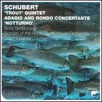Schubert: 'Trout' Quintet; Adagio and Rondo Concertante; 'Notturno'