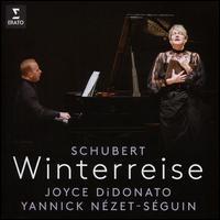 Schubert: Winterreise - Joyce DiDonato (vocals); Yannick Nézet-Séguin (piano)