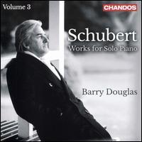 Schubert: Works for Solo Piano, Vol. 3 - Barry Douglas (piano)