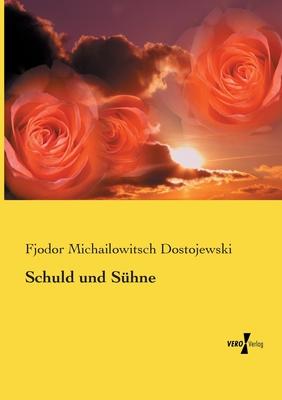 Schuld Und S?hne - Dostojewski, Fjodor Michailowitsch
