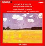 Schultz: Yndigt dufter Danmark - Works for Choir a Capella