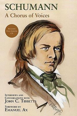 Schumann: A Chorus of Voices - Tibbetts, John C, Professor