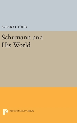 Schumann and His World - Todd, R. Larry (Editor)