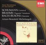 Schumann: Carnaval; Brahms: Paganini Variations; Bach-Busoni: Chaconne