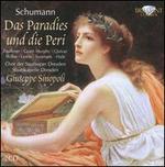 Schumann: Das Paradies und die Peri; Overt�re, Scherzo und Finale, Op.52 [Live]