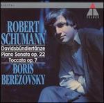 Schumann: Davidsbündlertänze; Piano Sonata, Op. 22; Toccata, Op. 7
