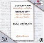 Schumann: Frauenliebe- und Leben; Schubert: Lieder f�r Gretchen, Ellen und Suleika