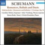 Schumann: Romanzen, Ballads and Duets