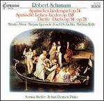 Schumann: Spanisches Liederspiel; Spanische Liebes-Lieder; Duets
