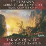 Schumann: String Quartet, Op. 41/3; Piano Quintet, Op. 44