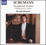 Schumann: Symphonic Etudes; Phantasie in C major