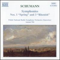 "Schumann: Symphonies Nos. 1 ""Spring"" & 3 ""Rhenish"" - Polish Radio and Television National Symphony Orchestra; Antoni Wit (conductor)"