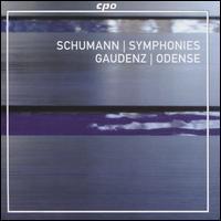 Schumann: Symphonies - Odense Symphony Orchestra; Simon Gaudenz (conductor)