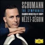 Schumann: The Symphonies - Chamber Orchestra of Europe; Yannick Nézet-Séguin (conductor)