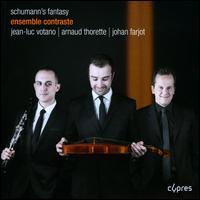 Schumann's Fantasy - Arnaud Thorette (viola); Ensemble Contraste; Jean-Luc Votano (clarinet); Johan Farjot (piano)