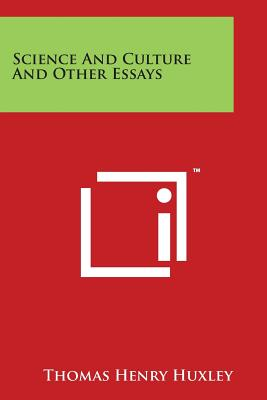 Science and Culture and Other Essays - Huxley, Thomas Henry
