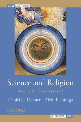 Science and Religion: Are They Compatible? - Dennett, Daniel C, and Plantinga, Alvin