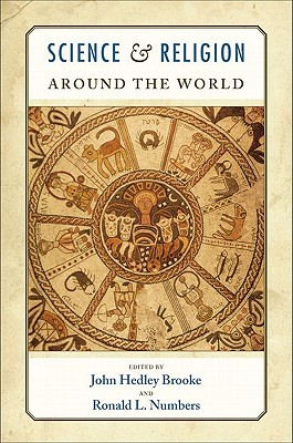 Science and Religion Around the World - Brooke, John Hedley (Editor)