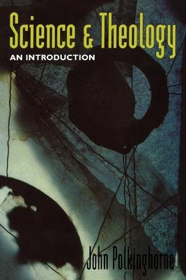 Science and Theology - Polkinghorne, John C