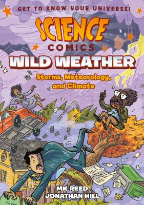 Science Comics: Wild Weather: Storms, Meteorology, and Climate - Reed, Mk