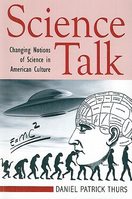 Science Talk: Changing Notions of Science in American Popular Culture - Thurs, Daniel Patrick