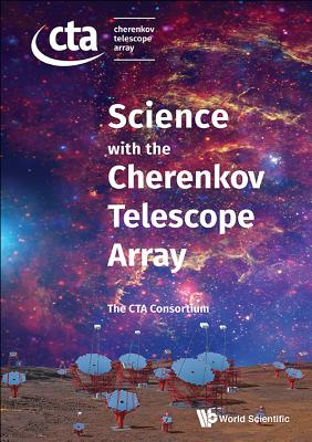 Science With The Cherenkov Telescope Array - Ernenwein, Jean-pierre, and Ong, Rene A, and The Cta Consortium, .