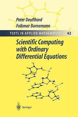 Scientific Computing with Ordinary Differential Equations - Deuflhard, Peter, and Rheinboldt, W.C. (Translated by), and Bornemann, Folkmar
