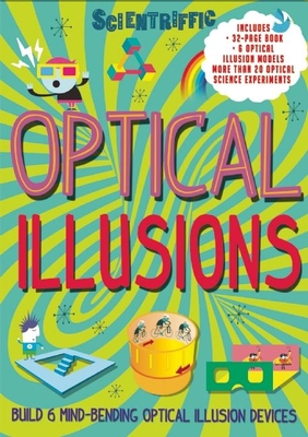 Scientriffic: Optical Illusions - Kirkwood, Jon, and Nielsen, Shaw (Illustrator)