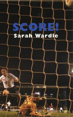 Score! - Wardle, Sarah