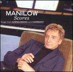 Scores: Songs from Copacabana and Harmony - Barry Manilow