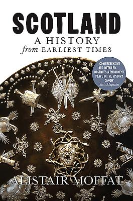 Scotland: A History from Earliest Times - Moffat, Alistair