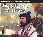 Scotland the Brave: Pipes of Scotland