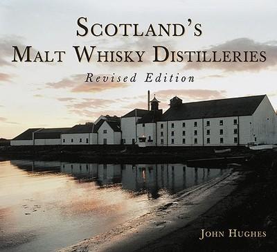 Scotland's Malt Whisky Distilleries - Hughes, John, Dr.